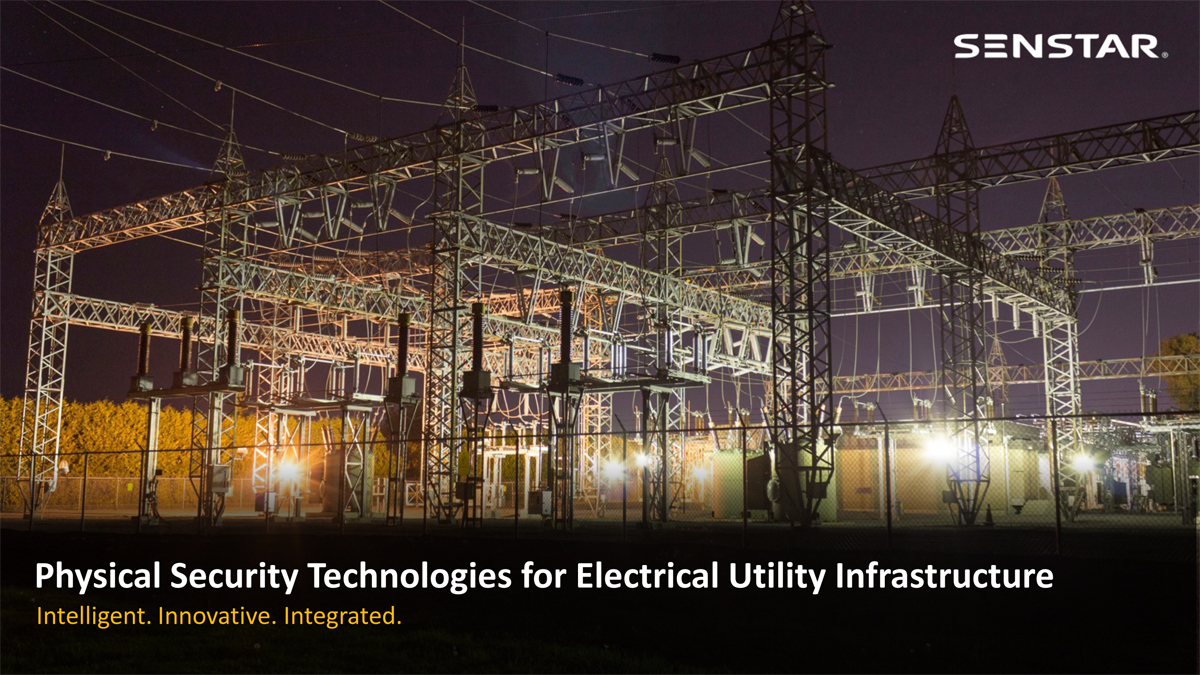 Physical Security Technologies for Electrical Utility Infrastructure