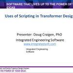 Uses of Scripting in Transformer Design