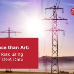 More Science than Art: Quantification of Risk with Transformer DGA Results
